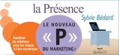 Le nouveau P du marketing : la Présence