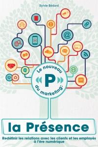 Le nouveau P du marketing: la Présence