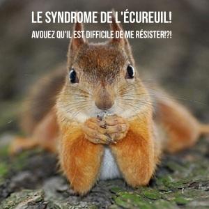 syndrome de l'écureuil