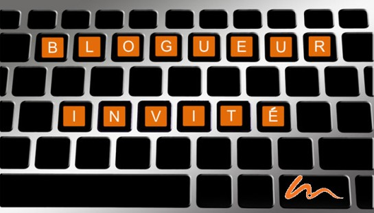 BLOGUEUR INVITÉ-GUEST-POSTING
