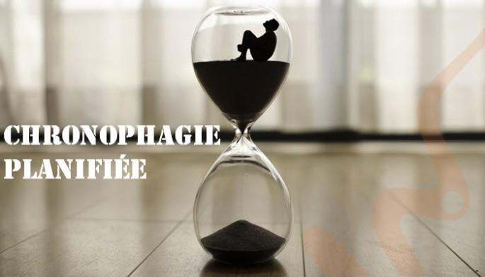chronophagie planifiée
