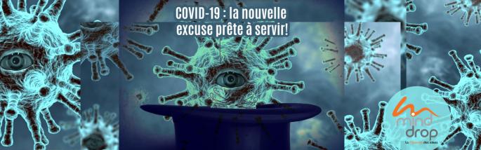 L'excuse prête à servir COVID